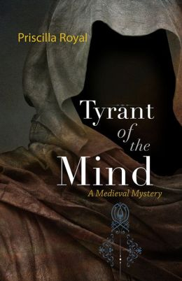 Tyrant of the Mind (Medieval Mystery Series #2)