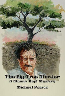 The Fig Tree Murder: A Mamur Zapt Mystery (Mamur Zapt Mysteries Series, Vol. 10)