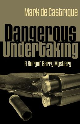 Dangerous Undertaking (Buryin' Barry Clayton Series #1)
