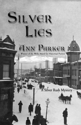 Silver Lies (Silver Rush Mystery Series #1)