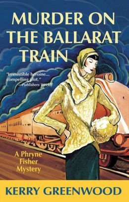 Murder on the Ballarat Train (Phryne Fisher Series #3)