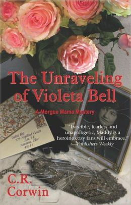 The Unravelling of Violeta Bell: A Morgue Mama Mystery