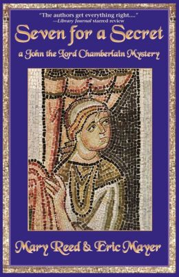 Seven for a Secret: A John the Lord Chamberlain Mystery