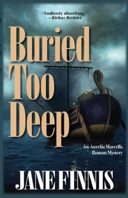 Buried Too Deep: An Aurelia Marcella Roman Mystery