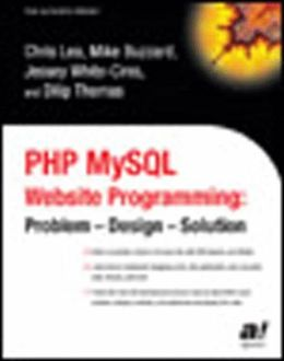 PHP MySQL Website Programming: Problem - Design - Solution