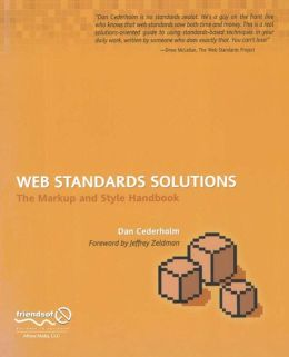 Web Standards Solutions: The Markup and Style Handbook