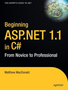 Beginning ASP.NET 1.1 in C#: From Novice to Professional