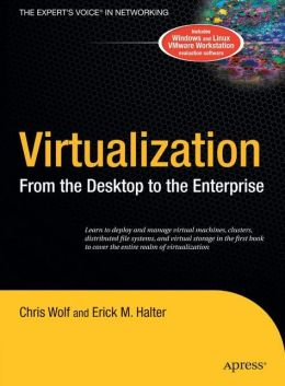Virtualization: From the Desktop to the Enterprise