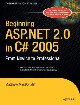 Beginning ASP.NET 2.0 in C# 2005: From Novice to Professional