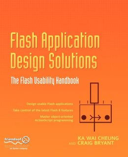 Flash Application Design Solutions: The Flash Usability Handbook