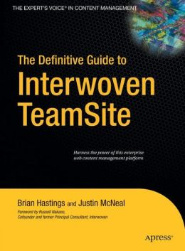 The Definitive Guide to Interwoven TeamSite