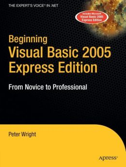 Beginning Visual Basic 2005 Express Edition: From Novice to Professional