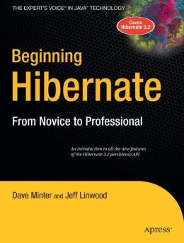 Beginning Hibernate: From Novice to Professional
