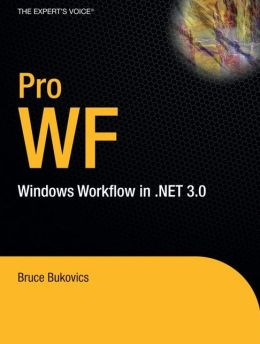 Pro WF: Windows Workflow in .NET 3.0