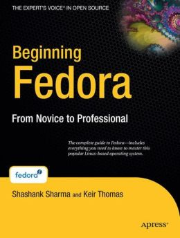 Beginning Fedora: From Novice to Professional
