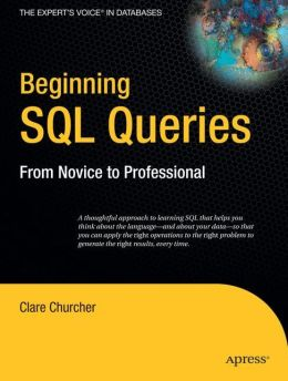 Beginning SQL Queries: From Novice to Professional