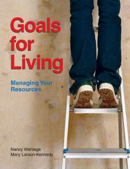 Goals for Living: Managing Your Resources