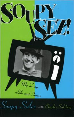 Soupy Sez!: My Life and Zany Times