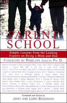 Parent School: Simple Lessons from Leading Experts on Being a Mom or Dad
