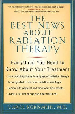 Best News about Radiation Therapy: Everything You Need to Know about Your Treatment