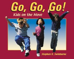 Go, Go, Go!: Kids on the Move