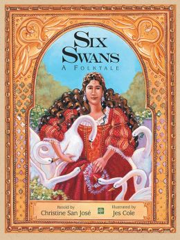 Six Swans: A Folktale