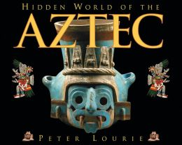 Hidden World of the Aztec