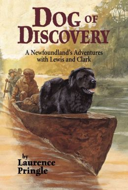 Dog of Discovery: A Newfoundland's Adventures with Lewis and Clark