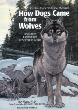 How Dogs Came from Wolves: and other Explorations of Science in Action