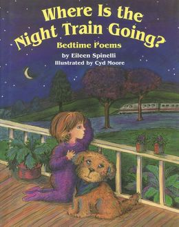 Where Is the Night Train Going?: Bedtime Poems
