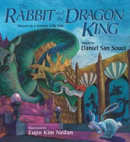 Rabbit and the Dragon King: Based on a Korean Folk Tale