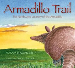 Armadillo Trail: The Northward Journey of the Armadillo