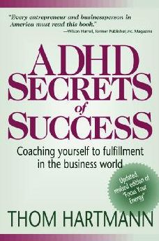 ADHD Secrets of Success: Coaching Yourself to Fulfillment in the Business W