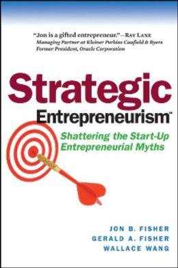 Strategic Entrepreneurism: Shattering the Start-Up Entrepreneurial Myths