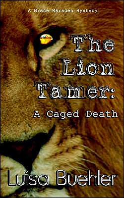 The Lion Tamer ( Grace Marsden Mystery Series): A Caged Death