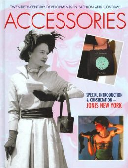Accessories (Twentieth-Century Developments in Fashion Series)