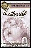 The Hidden Child: Youth with Autism