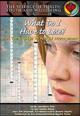 What Do I Have to Lose?: A Teen's Guide to Weight Management