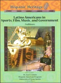 Latino Americans in Sports, Film, Music and Government: Trailblazers