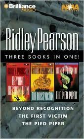 Ridley Pearson Collection: Beyond Recognition/The Pied Piper/The First Victim