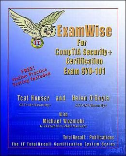 ExamWise for CompTIA Security+ Certification: Exam SYO-101 (The IT TotalRecall Certification System Series)