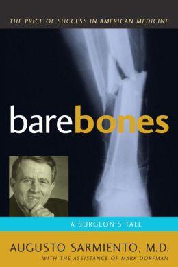Bare Bones: A Surgeon's Tale