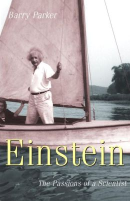 Einstein:The Passions of a Great Scientist