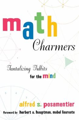 Math Charmers: Tantalizing Tidbits for the Mind