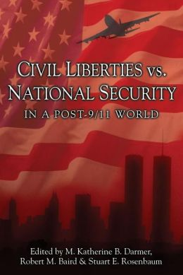 Civil Liberties vs. National Security in a Post 9/11 World