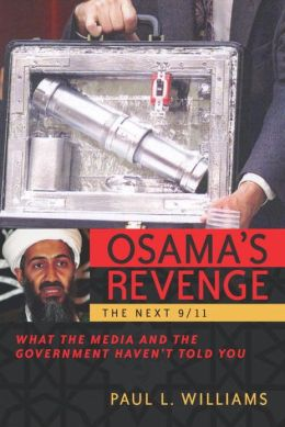 Osama's Revenge: The Next 9/11, What the Media and the Government Haven't Told You