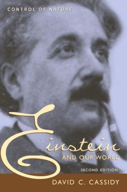 Einstein and Our World (Control of Nature Series)