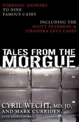 Tales from the Morgue: Forensic Answers to Nine Famous Cases