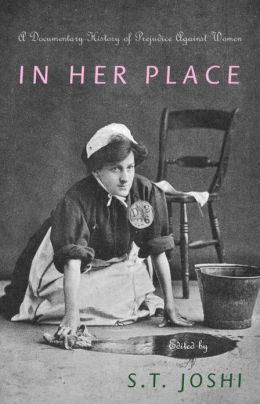 In Her Place: A Documentary History of Prejudice against Women