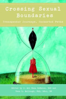 Crossing Sexual Boundaries: Transgender Journeys, Uncharted Paths